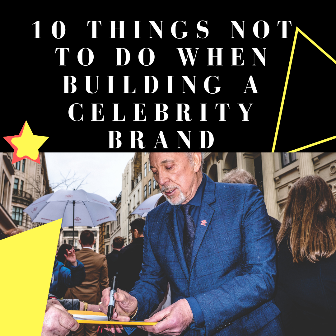 What Not To Do When Building A Celebrity Brand